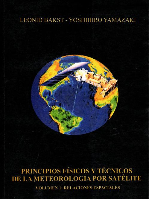 Princípios físicos y técnicos de la meterología por satélite