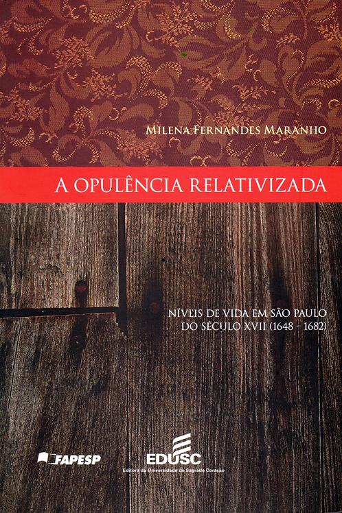 Opulência relativizada: níveis de vida em São Paulo do século XVII (1648 – 1682)
