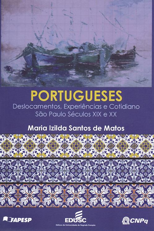 Portugueses: deslocamentos, experiências e cotidiano São Paulo séculos XIX e XX