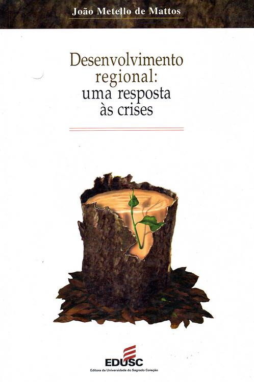 Desenvoivimento regional: uma resposta às crises