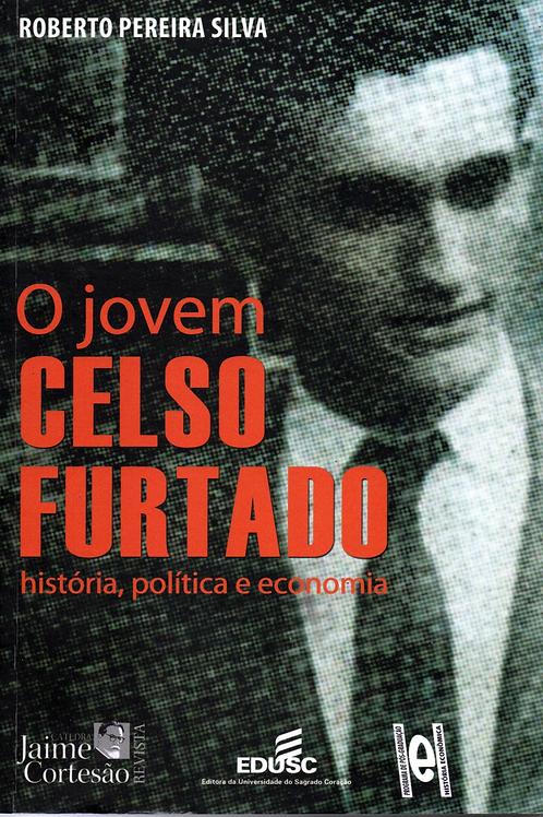 O jovem Celso Furtado: história, política e economia