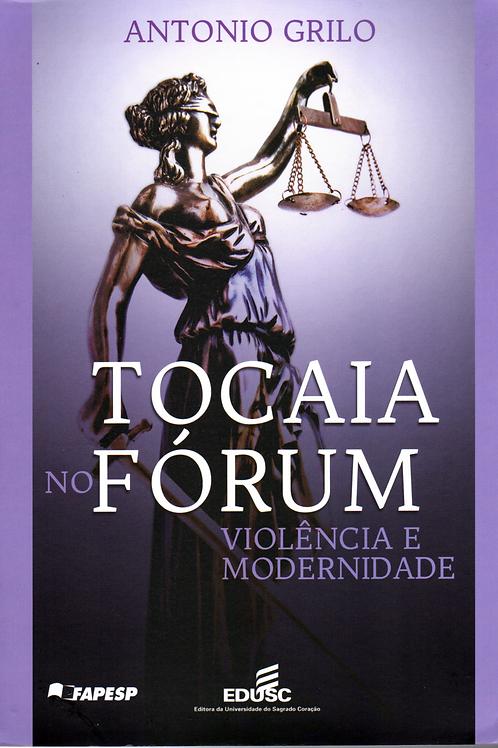 Tocaia no fórum - violência e modernidade