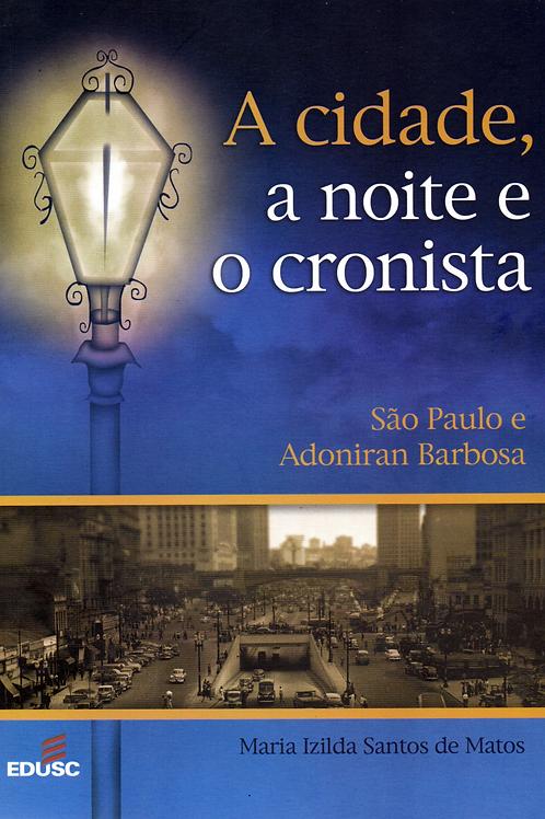 A cidade a noite e o cronista: São Paulo e Adoniran Barbosa