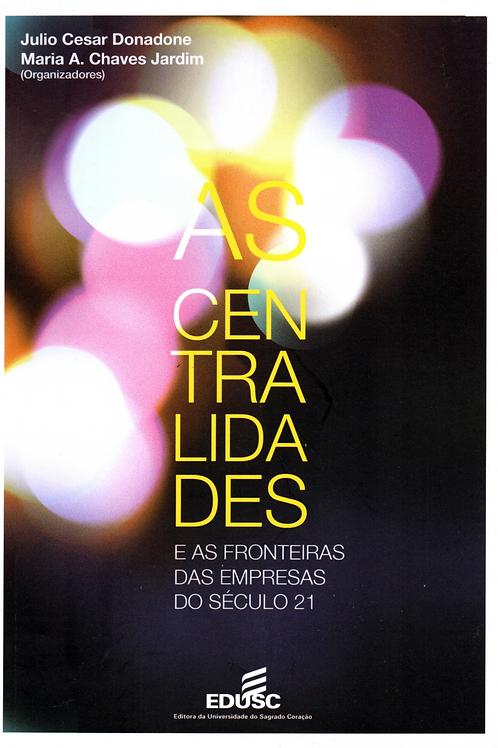 As centralidades e as fronteiras das empresas do século 21