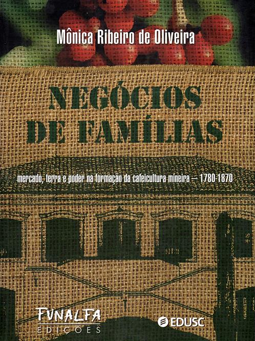 Negócios de família: mercado, terra e poder na formação da cafeicultura mineira