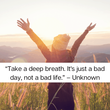 A quote about a bad day doesn't mean a bad life
