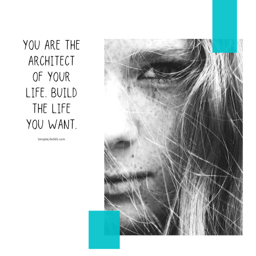 You are the architect of your life quote