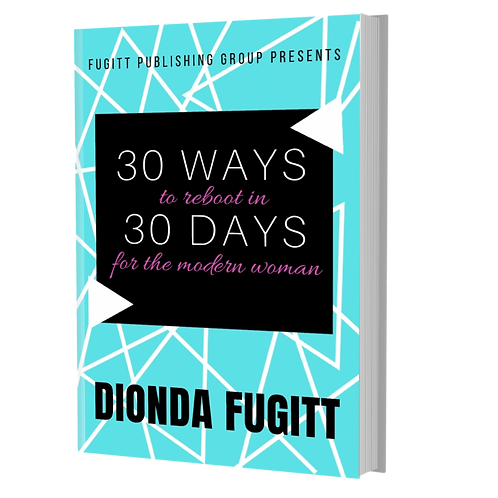 30 Ways to Reboot In 30 Days : For The Modern Woman