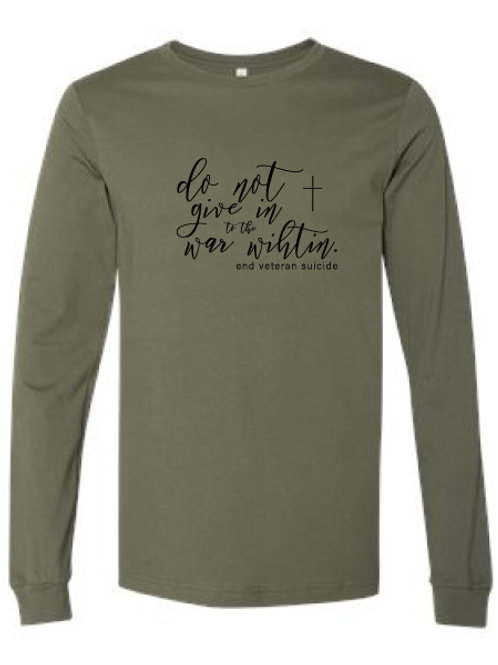 Do Not Give In Script Long Sleeve Military Green