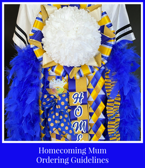 Homecoming Mum and Garter Ordering Guidelines