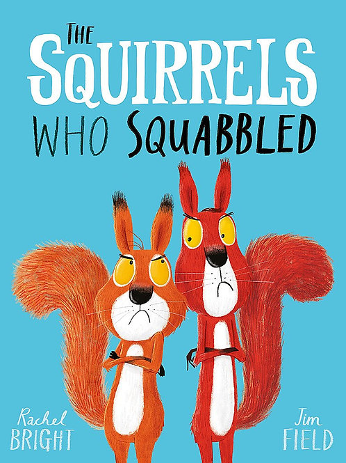 The Squirrels Who Squabbled / Rachel Bright