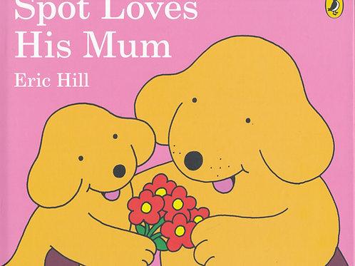 Spot Loves His Mum / Eric Hill - BoardBook