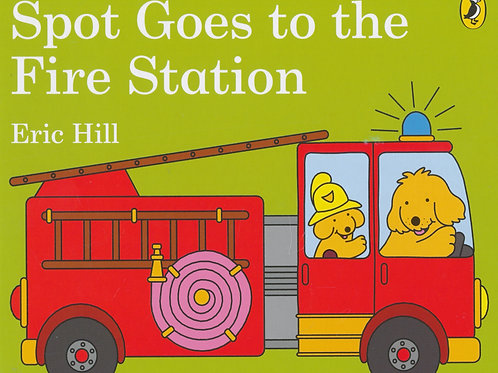 Spot Goes to the Fire Station / Eric Hill - BoardBook