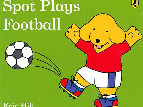 Spot Plays Football / Eric Hill - BoardBook