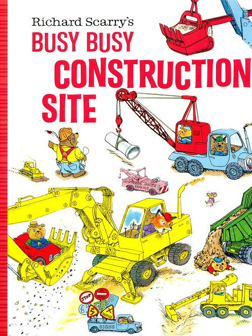 Busy Busy Construction Site / Richard Scarry's