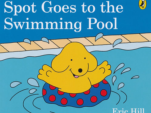 Spot Goes to the Swimming Pool / Eric Hill - BoardBook