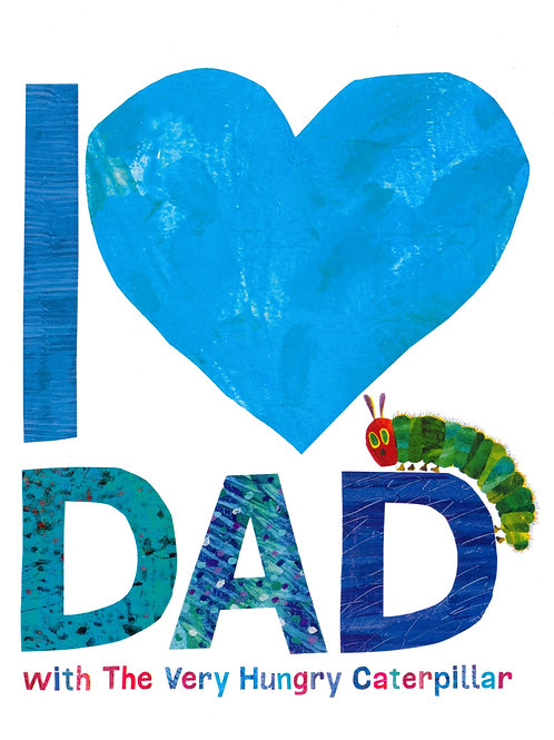 I Love Dad - with The Very Hungry Caterpillar / Eric Carle