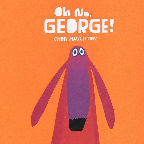 Oh No, George! / Chris Haughton - BoardBook