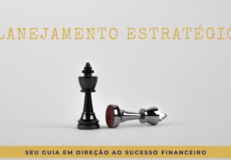 Planejamento Estratégico: seu guia em direção ao sucesso financeiro