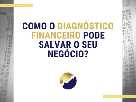 Como o Diagnóstico Financeiro pode salvar o seu negócio?