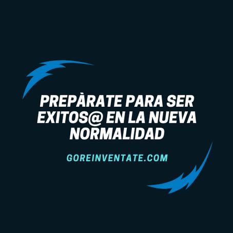 Prepàrate para ser exitos@ en la nueva normalidad.