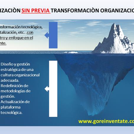 Transformación organizacional como paso previo a la Transformación tecnológica y la digitalización.