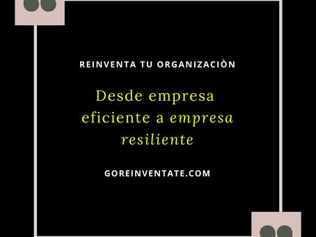 Transforma tu empresa de eficiente a RESILIENTE