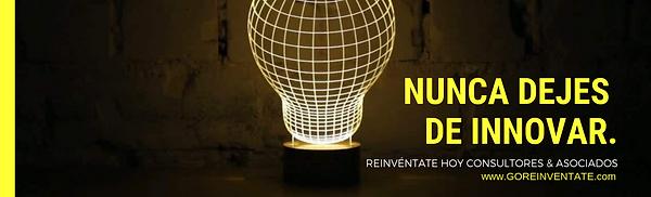 Nunca dejes de innovar, Reinéntate con nosotro.