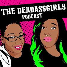 The Deadass Girls Podcast