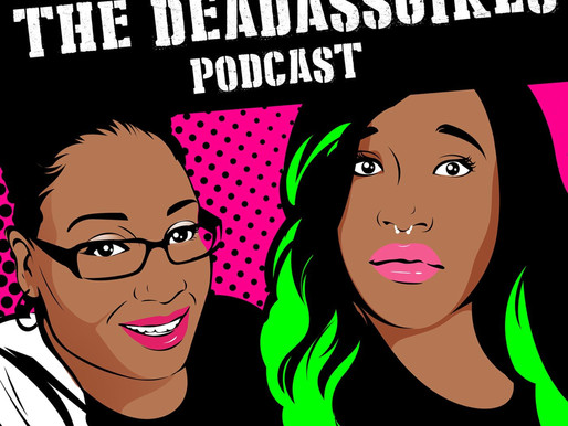The Deadass Girls Podcast