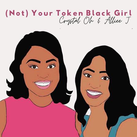 Not Your Token Black Girl