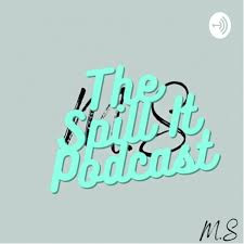 The Spill It Podcast