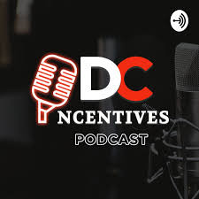 DC Incentives Podcast