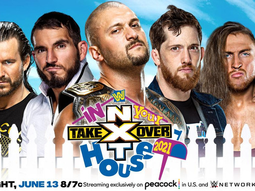 NXT Takeover: In Your House 6/13/2021