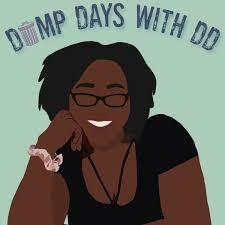 Dump Days With DD