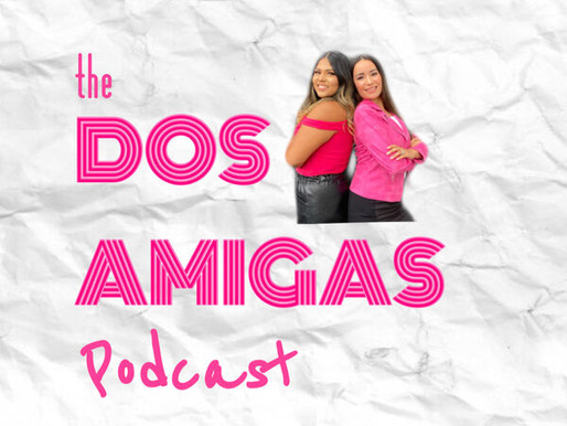 The Dos Amigas Podcast