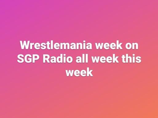 Wrestlemania Week On SGP Radio