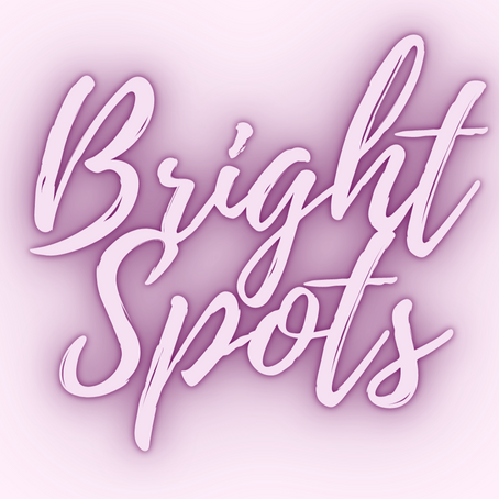 Finding bright spots, even in tough times