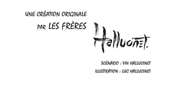 Création originale par les frères Hallucinet