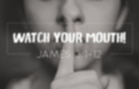 Watch Your Mouth.jpg
