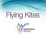 Logo for Deaf Children Australia's Flying Kites newsletter