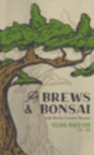 Brews and Bonsai Poster March.jpg