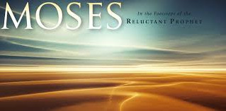 BOOK STUDY: Moses the Reluctant Prophet