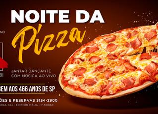 NOITE DA PIZZA está de volta! Jantar celebrará os 466 anos de SP
