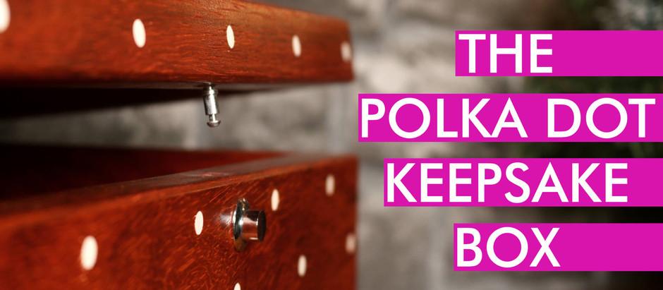 How I Made The Polka Dot Keepsake Box