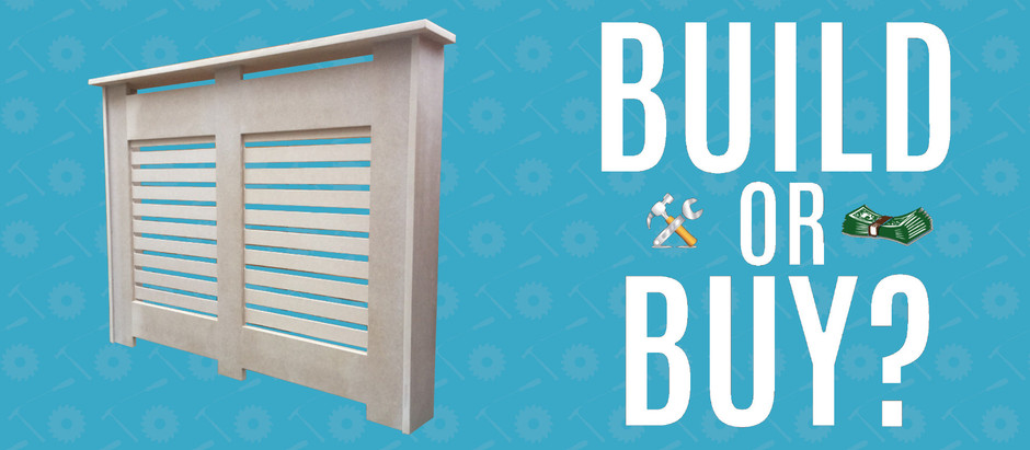 Should You Build or Buy a Radiator Cover?