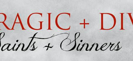 THE TRAGIC + DIVINE 2: SAINTS + SINNERS RELEASE DATE!