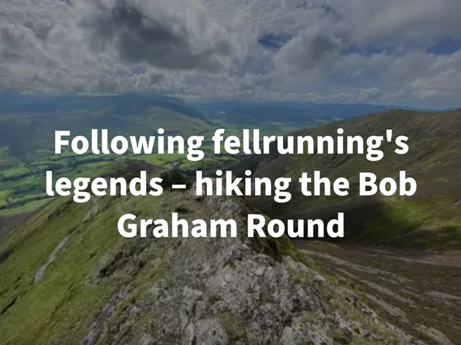Following fellrunning's legends - hiking the Bob Graham Round