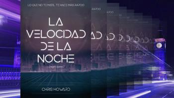 La velocidad de la noche - Chris Howard