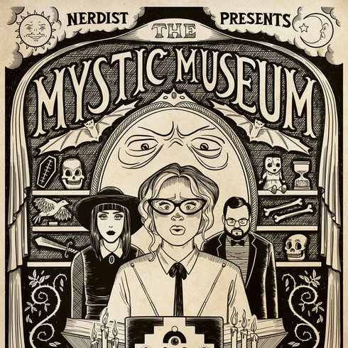 Mystic Museum, for Nerdist Presents